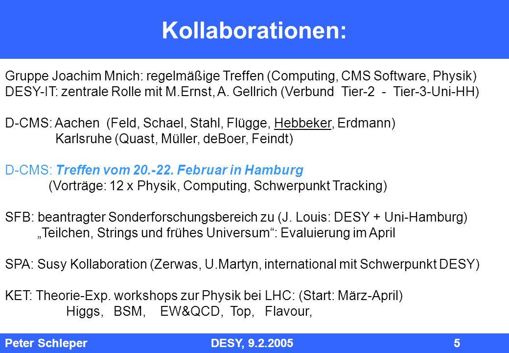 Kollaborationen: Gruppe Joachim Mnich: regelmäßige Treffen (Computing, CMS Software, Physik)