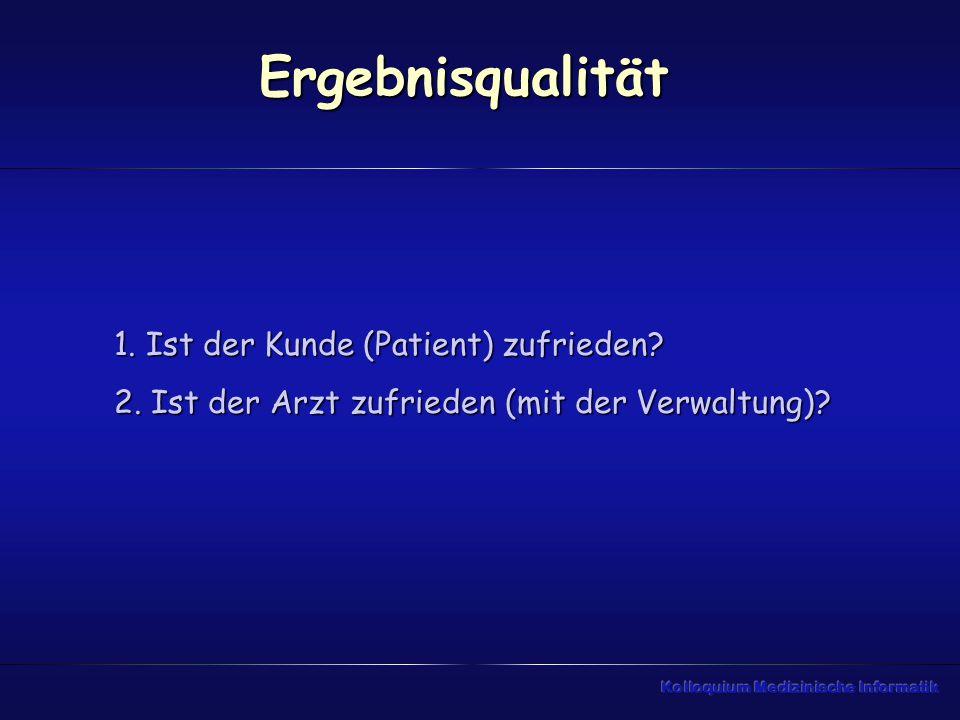 Ergebnisqualität 1. Ist der Kunde (Patient) zufrieden