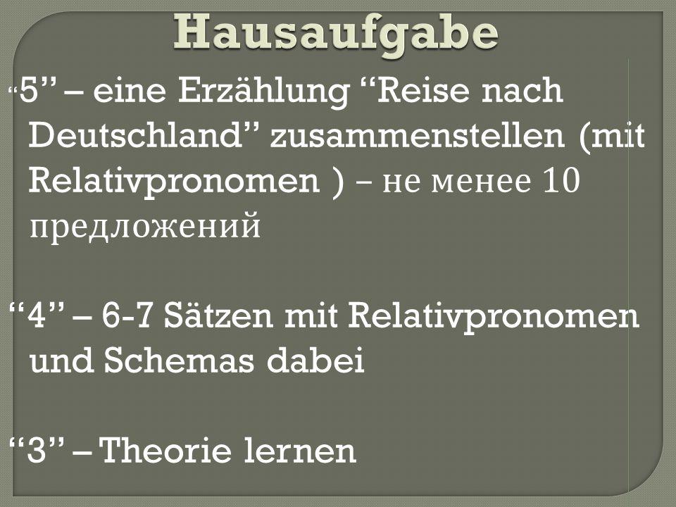 Hausaufgabe 4 – 6-7 Sätzen mit Relativpronomen und Schemas dabei
