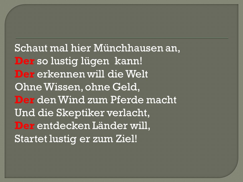 Schaut mal hier Münchhausen an, Der so lustig lügen kann