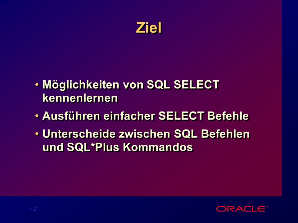 Ziel Möglichkeiten von SQL SELECT kennenlernen