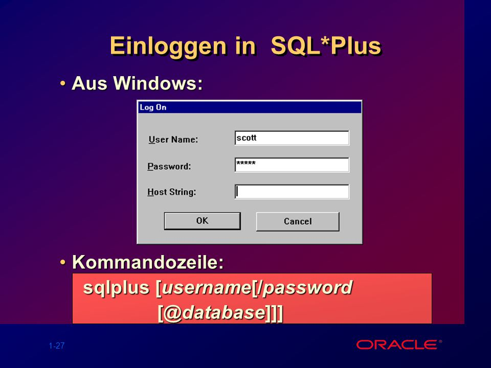 Einloggen in SQL*Plus Aus Windows: Kommandozeile: