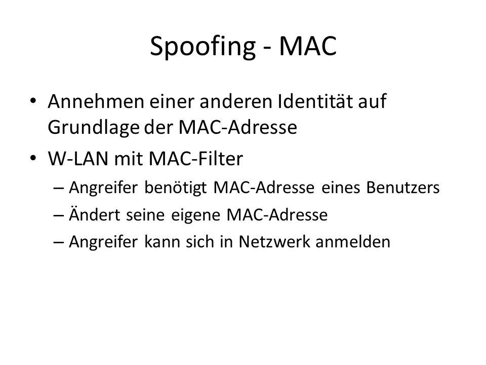 Spoofing - MAC Annehmen einer anderen Identität auf Grundlage der MAC-Adresse. W-LAN mit MAC-Filter.