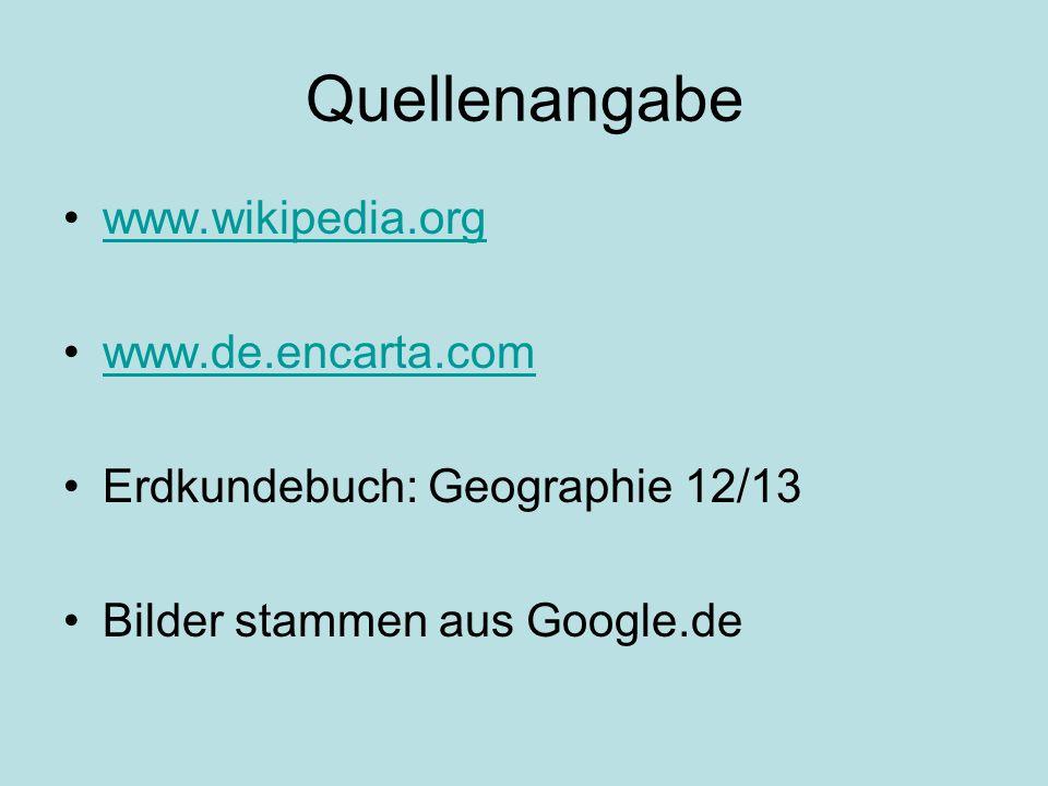 Quellenangabe www.wikipedia.org www.de.encarta.com
