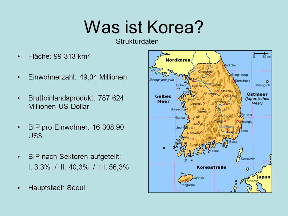 Was ist Korea Strukturdaten Fläche: 99 313 km²