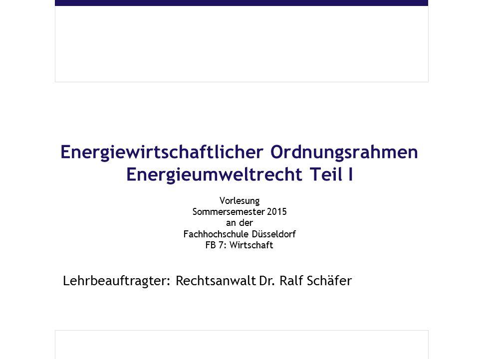 Energiewirtschaftlicher Ordnungsrahmen Energieumweltrecht Teil I