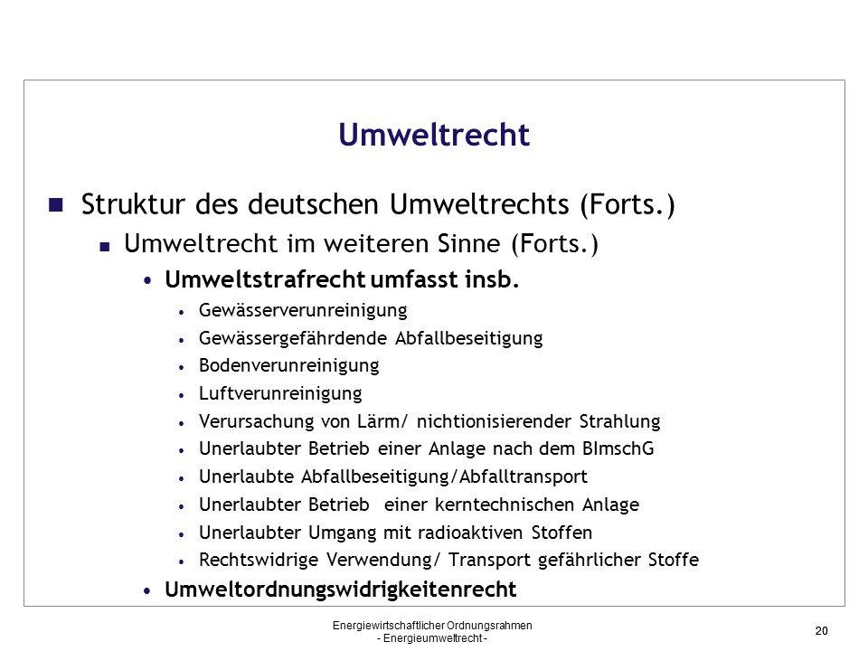 Umweltrecht Struktur des deutschen Umweltrechts (Forts.)