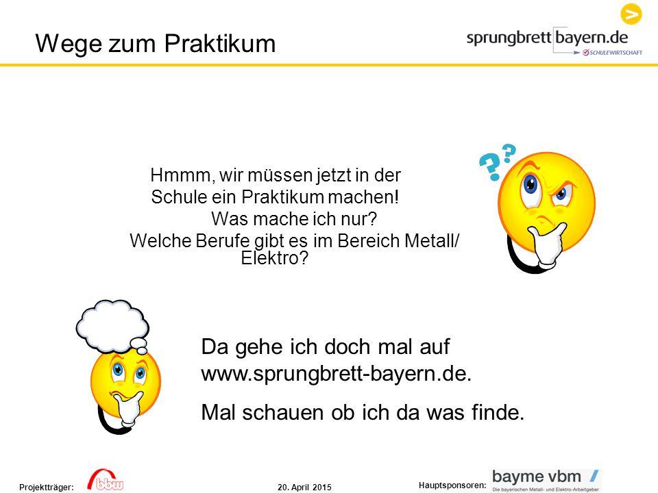 Wege zum Praktikum Da gehe ich doch mal auf www.sprungbrett-bayern.de.