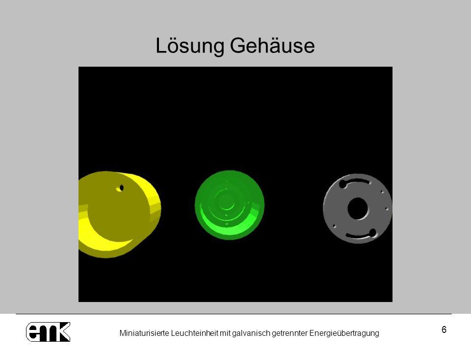 Lösung Gehäuse Miniaturisierte Leuchteinheit mit galvanisch getrennter Energieübertragung