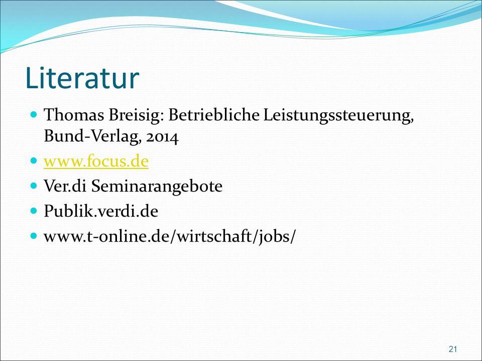 Literatur Thomas Breisig: Betriebliche Leistungssteuerung, Bund-Verlag, 2014. www.focus.de. Ver.di Seminarangebote.