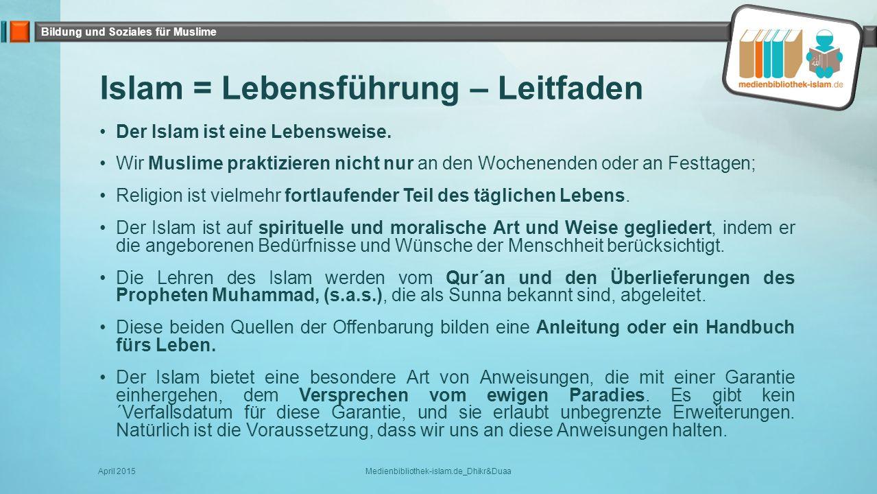 Islam = Lebensführung – Leitfaden