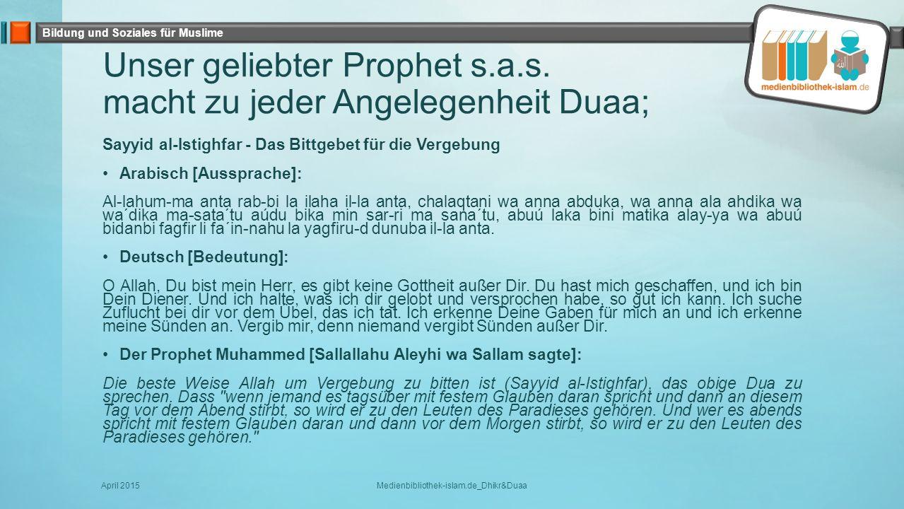Unser geliebter Prophet s.a.s. macht zu jeder Angelegenheit Duaa;