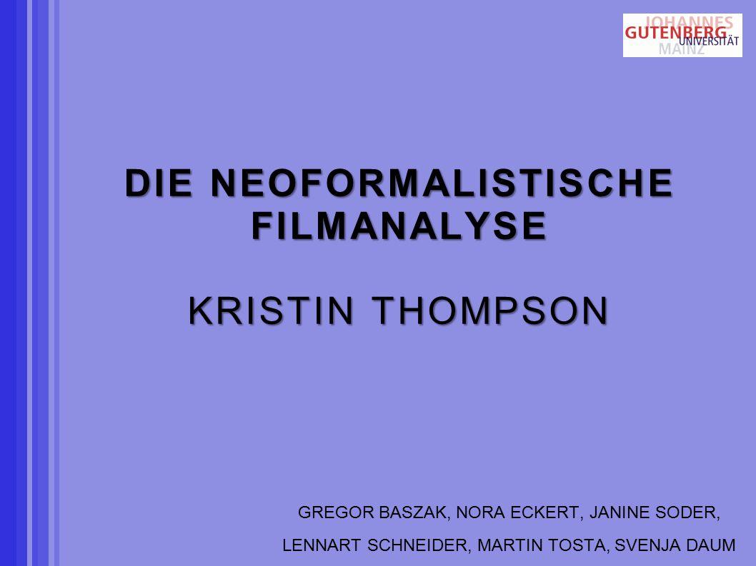 DIE NEOFORMALISTISCHE FILMANALYSE KRISTIN THOMPSON