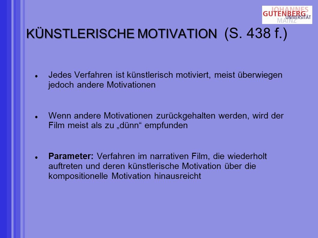 KÜNSTLERISCHE MOTIVATION (S. 438 f.)