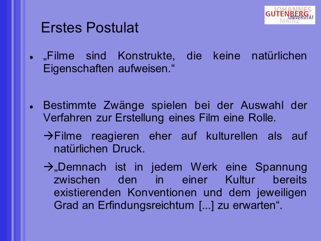 """Erstes Postulat """"Filme sind Konstrukte, die keine natürlichen Eigenschaften aufweisen."""