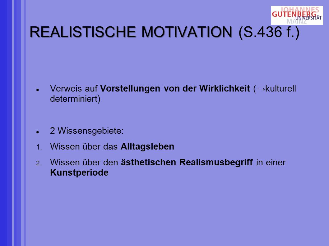 REALISTISCHE MOTIVATION (S.436 f.)