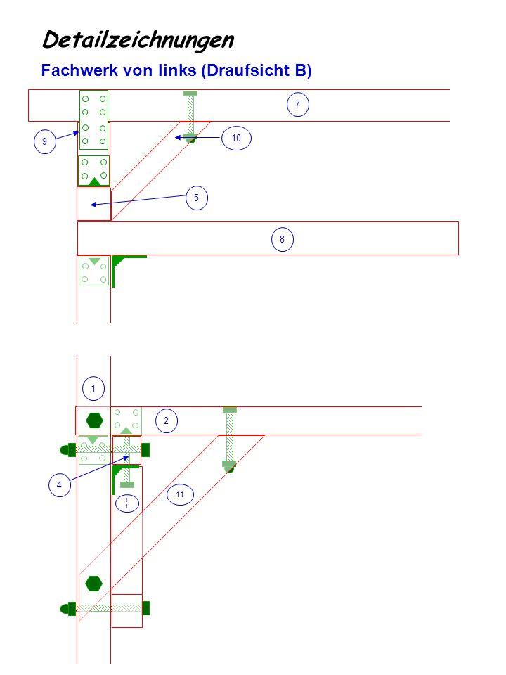 Detailzeichnungen Fachwerk von links (Draufsicht B) 7 10 9 5 8 1 2 4