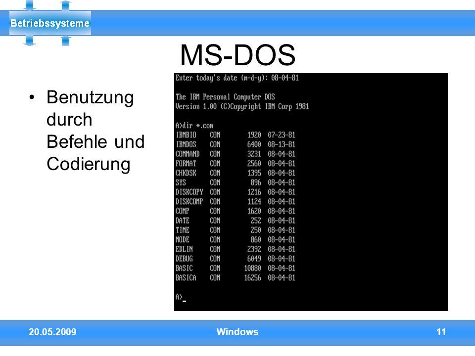 MS-DOS Benutzung durch Befehle und Codierung 20.05.2009 Windows