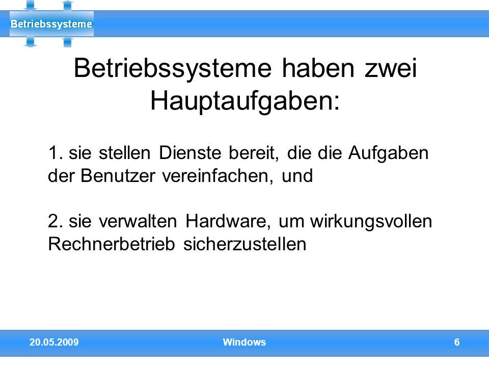 Betriebssysteme haben zwei Hauptaufgaben: