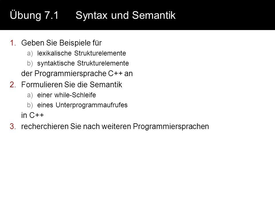 Übung 7.1 Syntax und Semantik