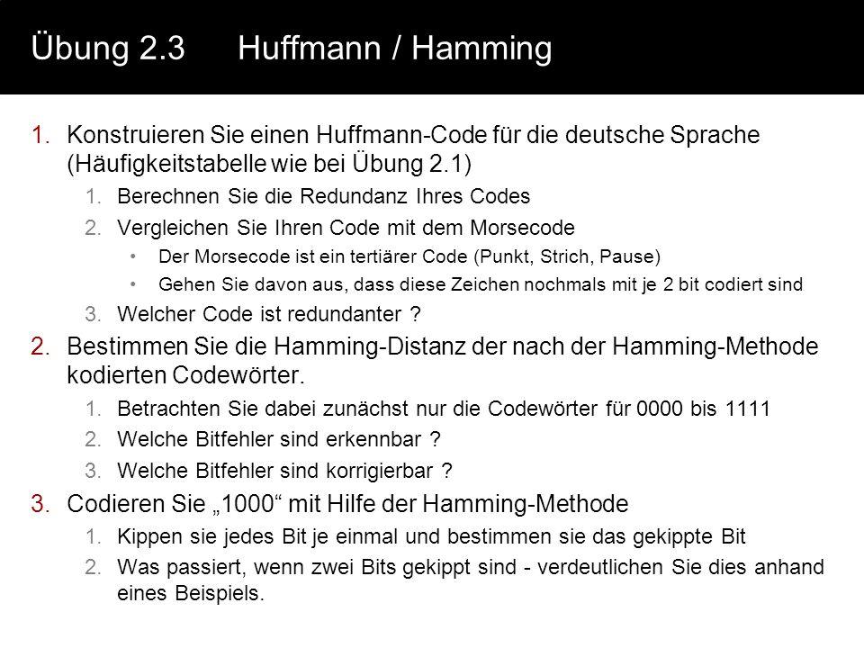 Übung 2.3 Huffmann / Hamming