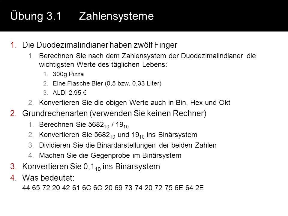 Übung 3.1 Zahlensysteme Die Duodezimalindianer haben zwölf Finger