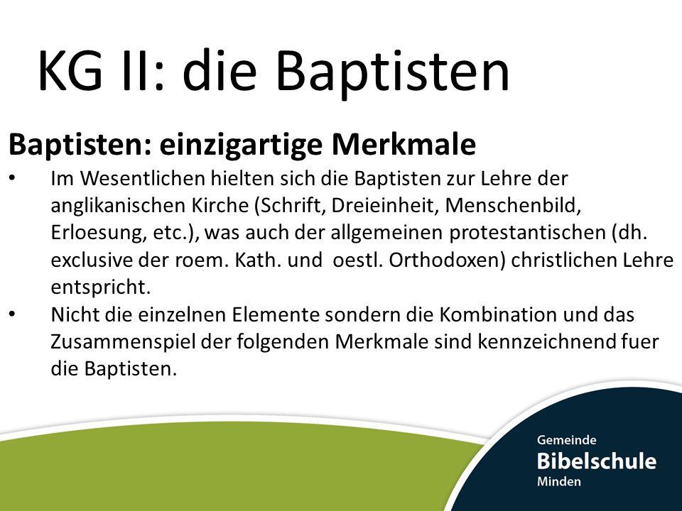 KG II: die Baptisten Baptisten: einzigartige Merkmale