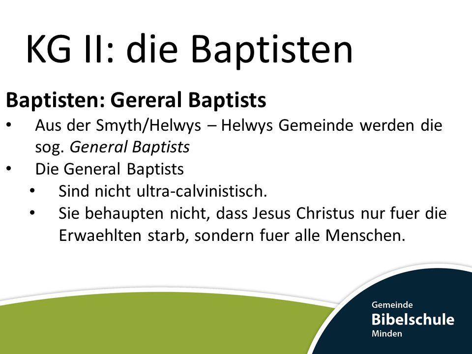 KG II: die Baptisten Baptisten: Gereral Baptists