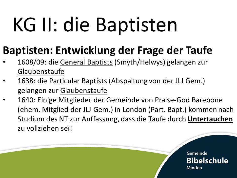 KG II: die Baptisten Baptisten: Entwicklung der Frage der Taufe