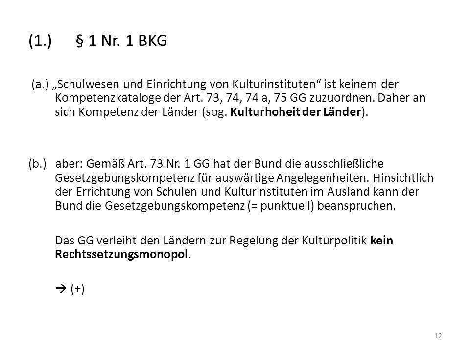 (1.) § 1 Nr. 1 BKG