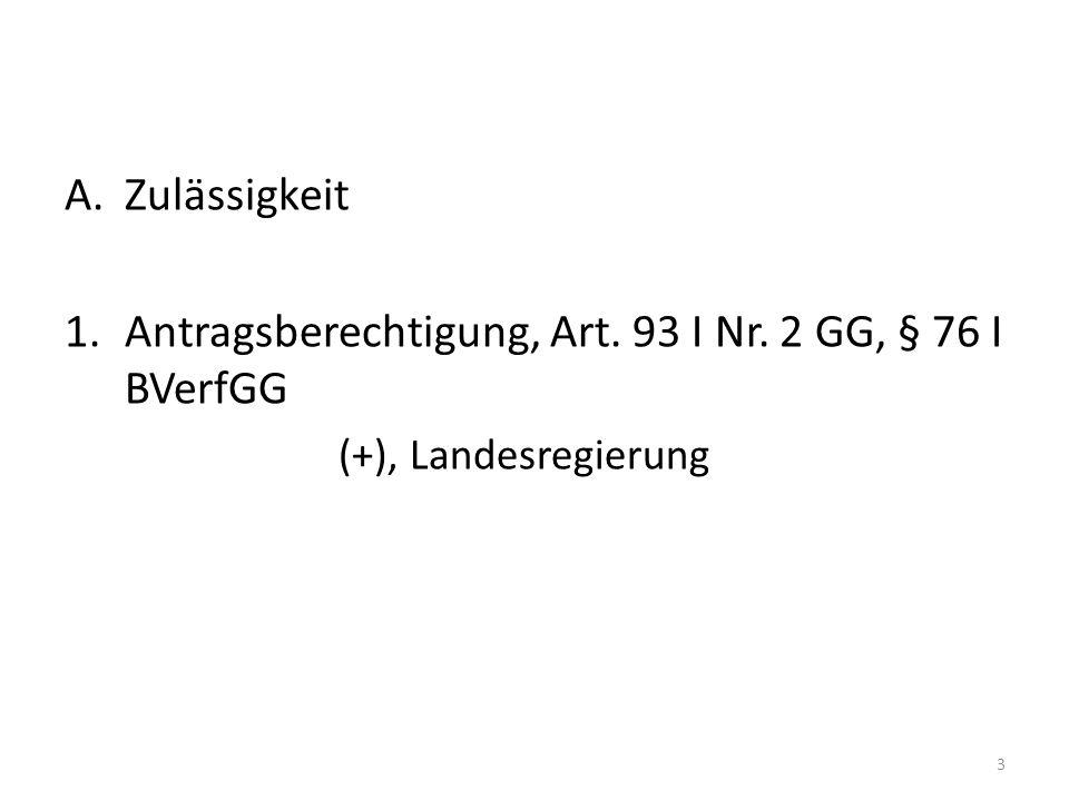 Antragsberechtigung, Art. 93 I Nr. 2 GG, § 76 I BVerfGG