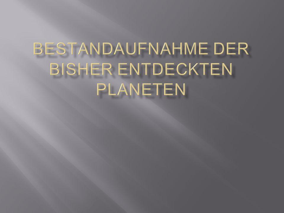 Bestandaufnahme der bisher entdeckten Planeten