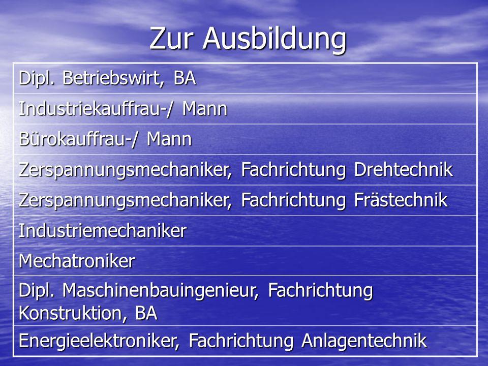 Zur Ausbildung Dipl. Betriebswirt, BA Industriekauffrau-/ Mann
