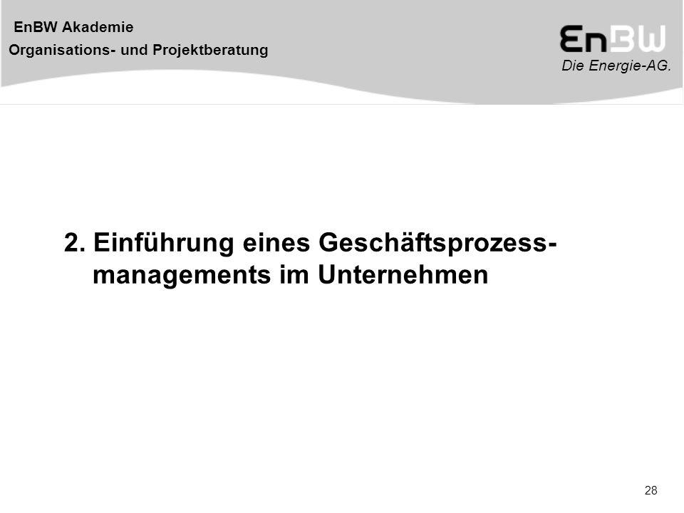 2. Einführung eines Geschäftsprozess- managements im Unternehmen