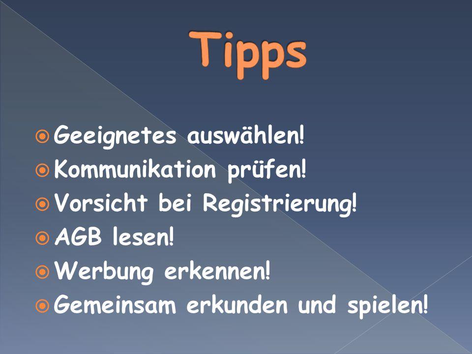 Tipps Geeignetes auswählen! Kommunikation prüfen!
