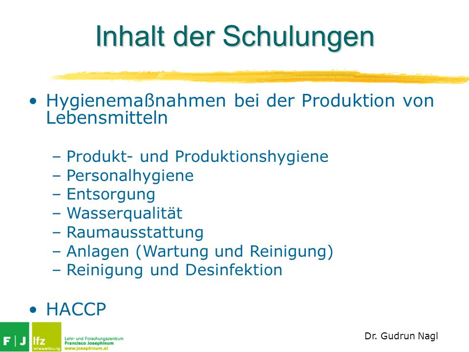 Inhalt der Schulungen Hygienemaßnahmen bei der Produktion von Lebensmitteln. Produkt- und Produktionshygiene.