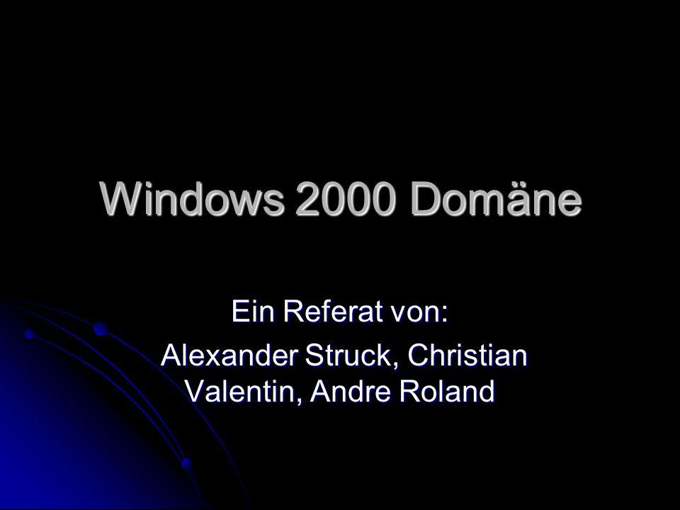Ein Referat von: Alexander Struck, Christian Valentin, Andre Roland