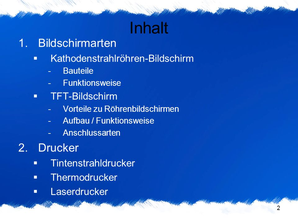 Inhalt Bildschirmarten Drucker Kathodenstrahlröhren-Bildschirm