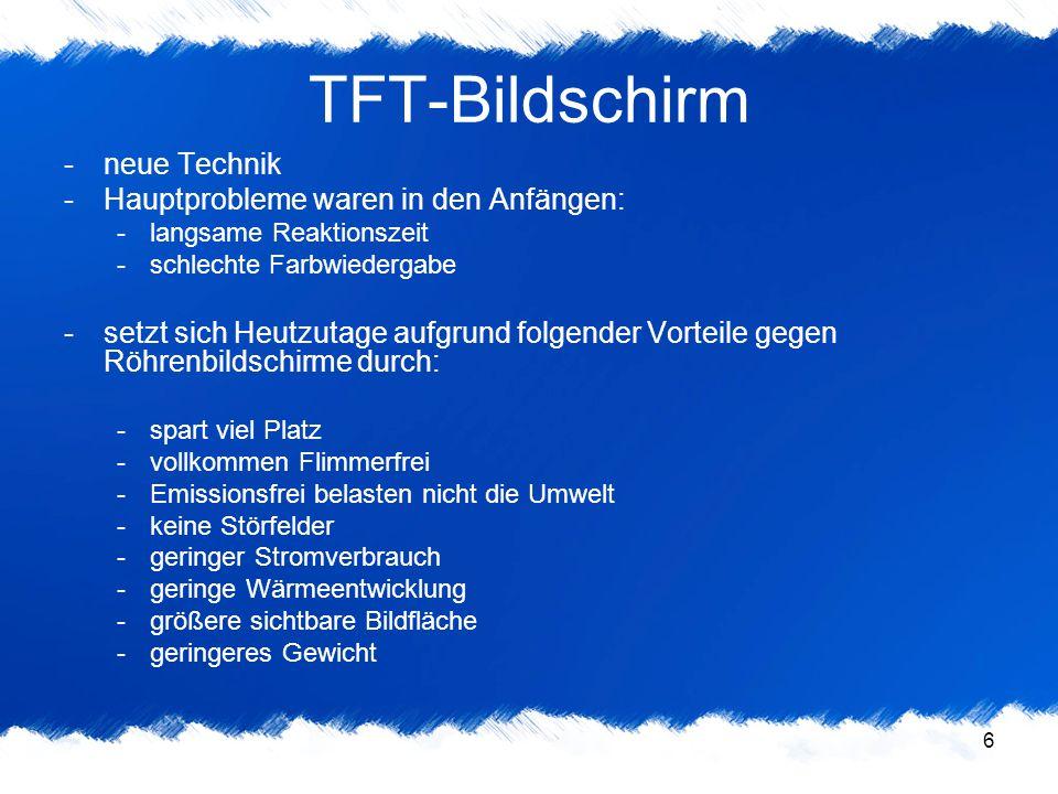 TFT-Bildschirm neue Technik Hauptprobleme waren in den Anfängen:
