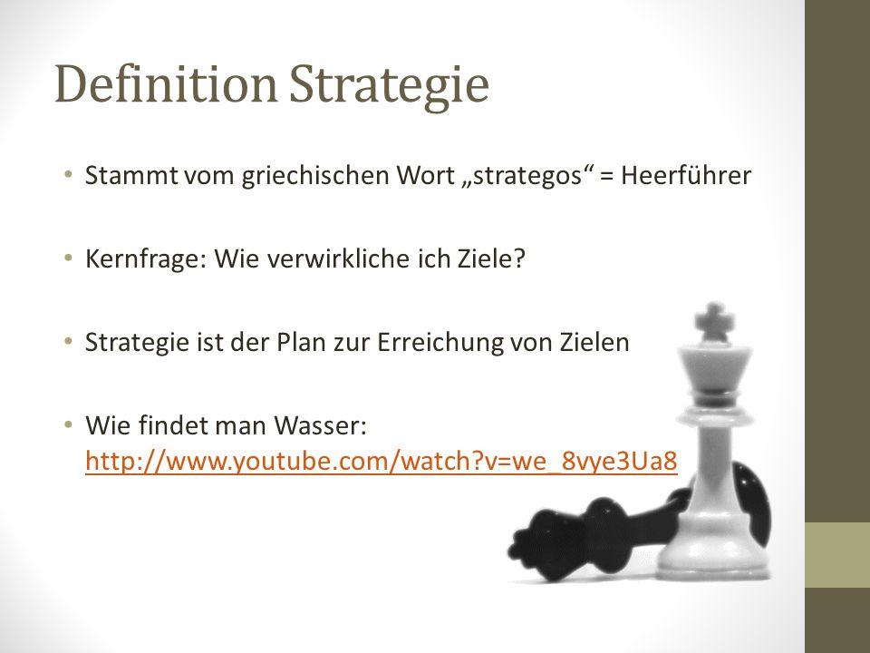 """Definition Strategie Stammt vom griechischen Wort """"strategos = Heerführer. Kernfrage: Wie verwirkliche ich Ziele"""