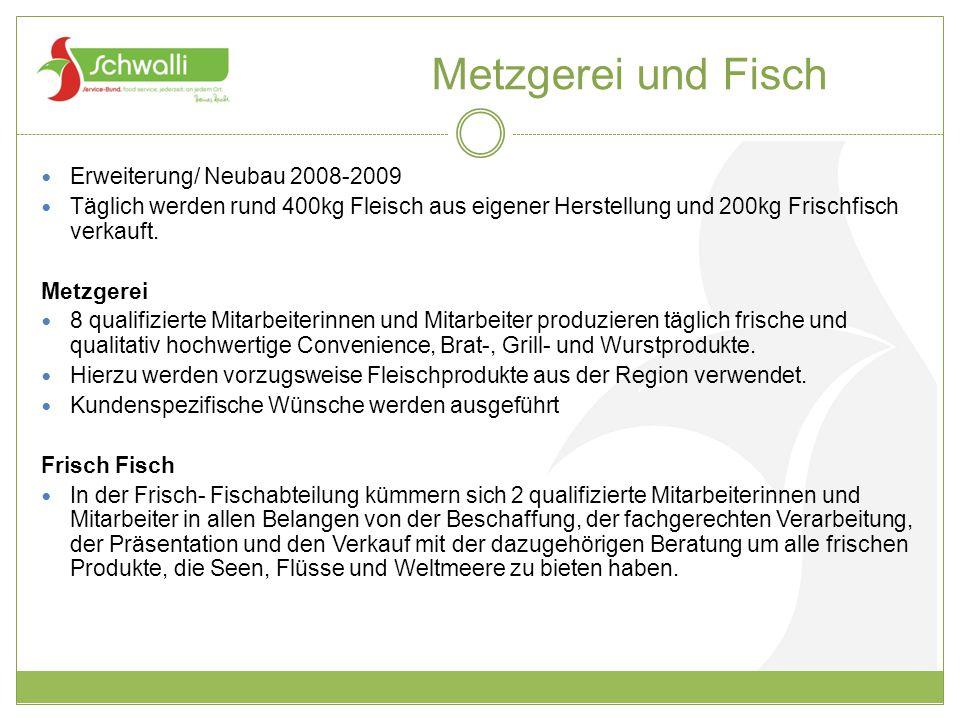 Metzgerei und Fisch Erweiterung/ Neubau 2008-2009
