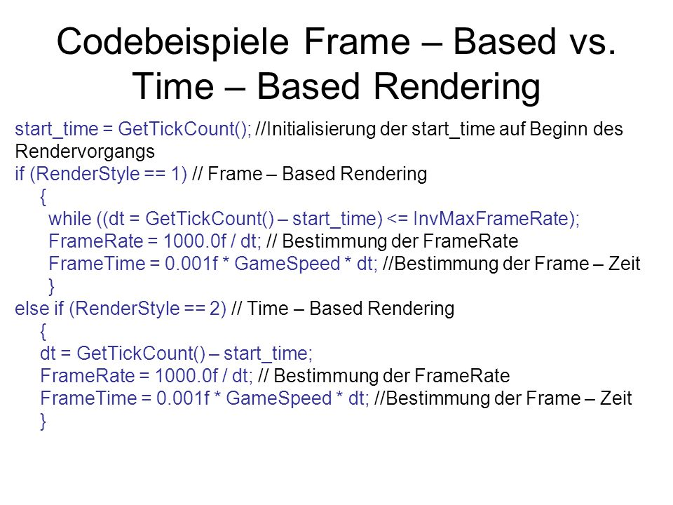 Codebeispiele Frame – Based vs. Time – Based Rendering