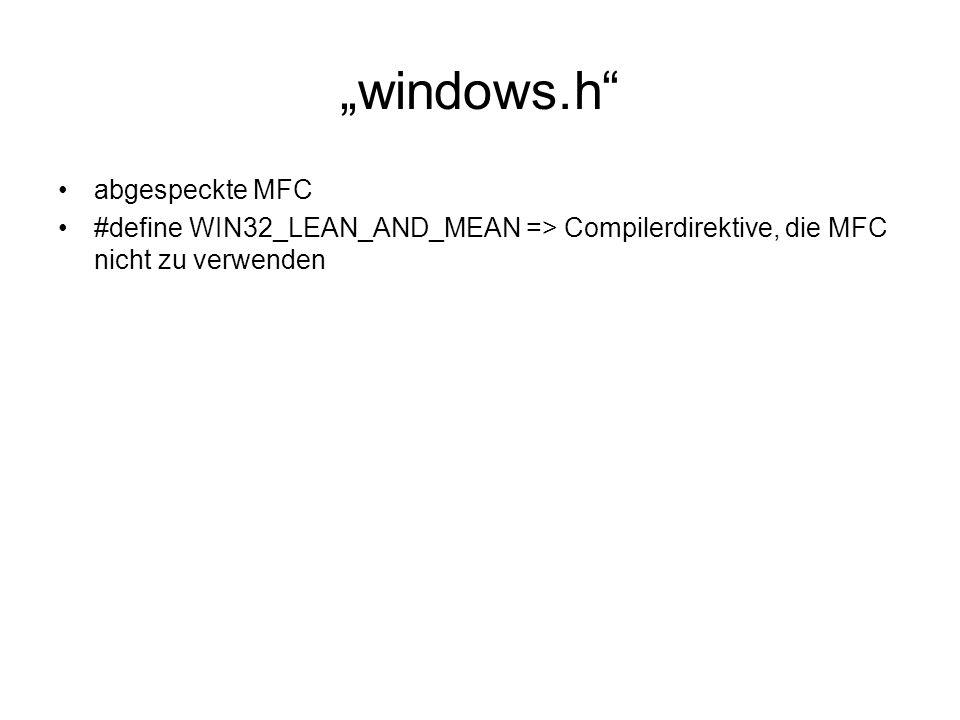 """""""windows.h abgespeckte MFC"""