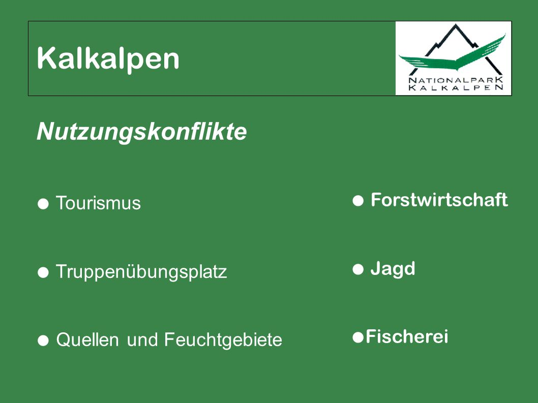 Kalkalpen Nutzungskonflikte ● Forstwirtschaft ● Tourismus ● Jagd