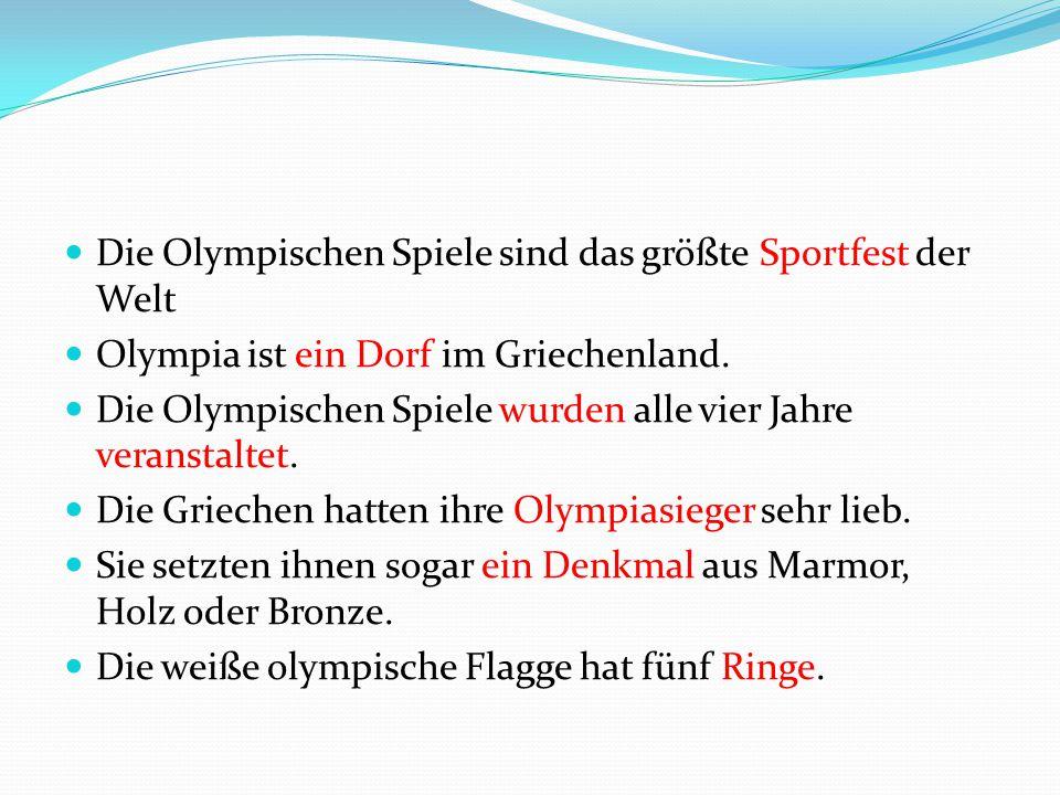 Die Olympischen Spiele sind das größte Sportfest der Welt
