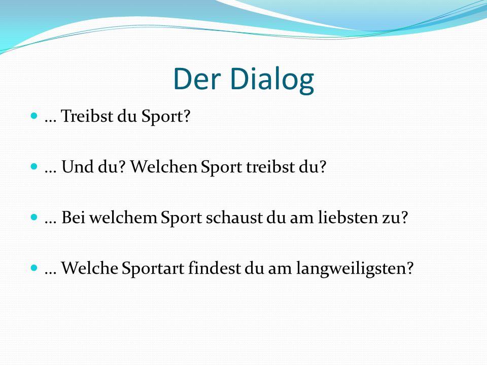 Der Dialog … Treibst du Sport … Und du Welchen Sport treibst du