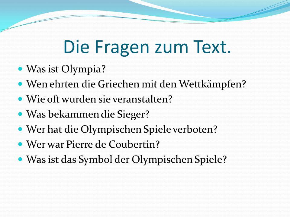 Die Fragen zum Text. Was ist Olympia
