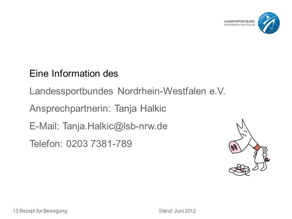Eine Information des Landessportbundes Nordrhein-Westfalen e.V. Ansprechpartnerin: Tanja Halkic. E-Mail: Tanja.Halkic@lsb-nrw.de.