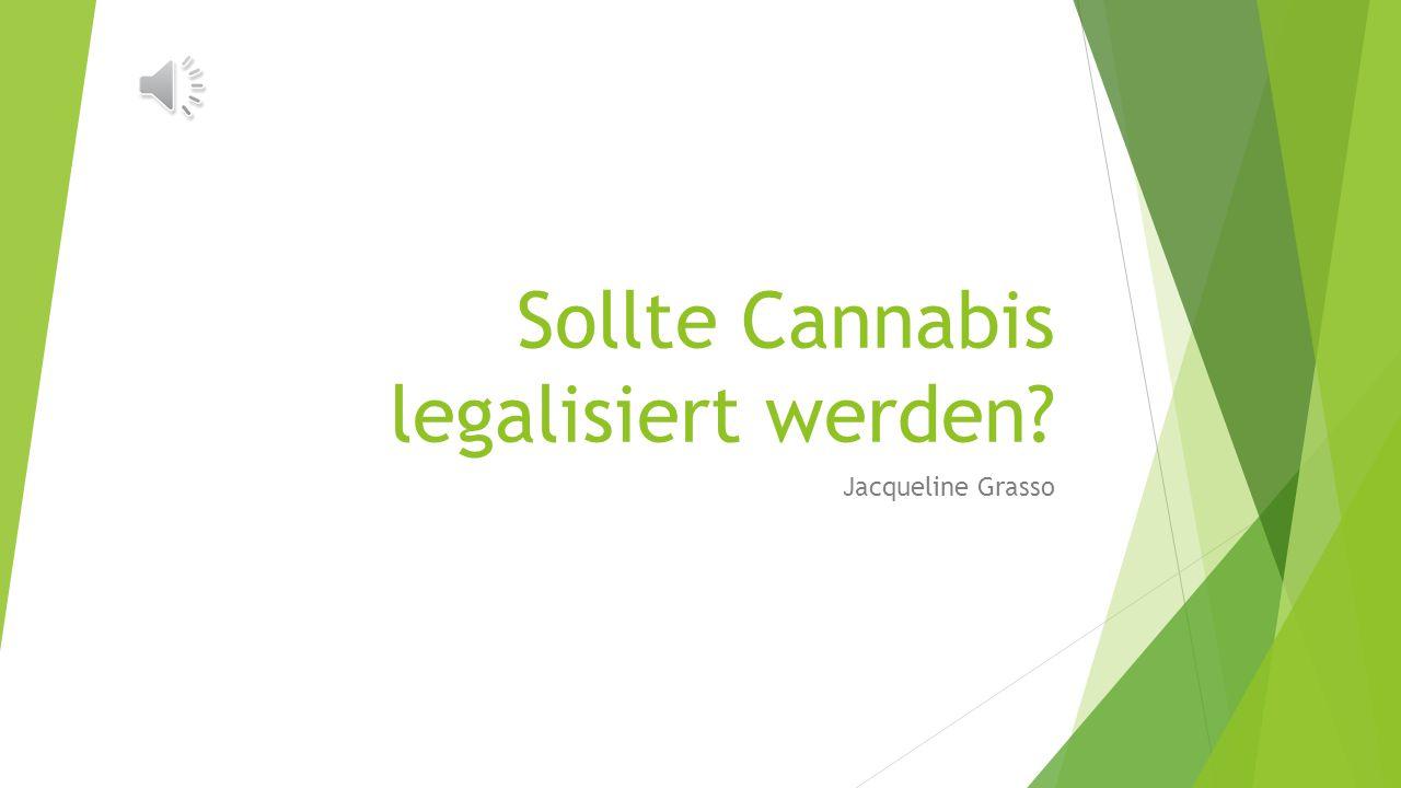 Sollte Cannabis legalisiert werden