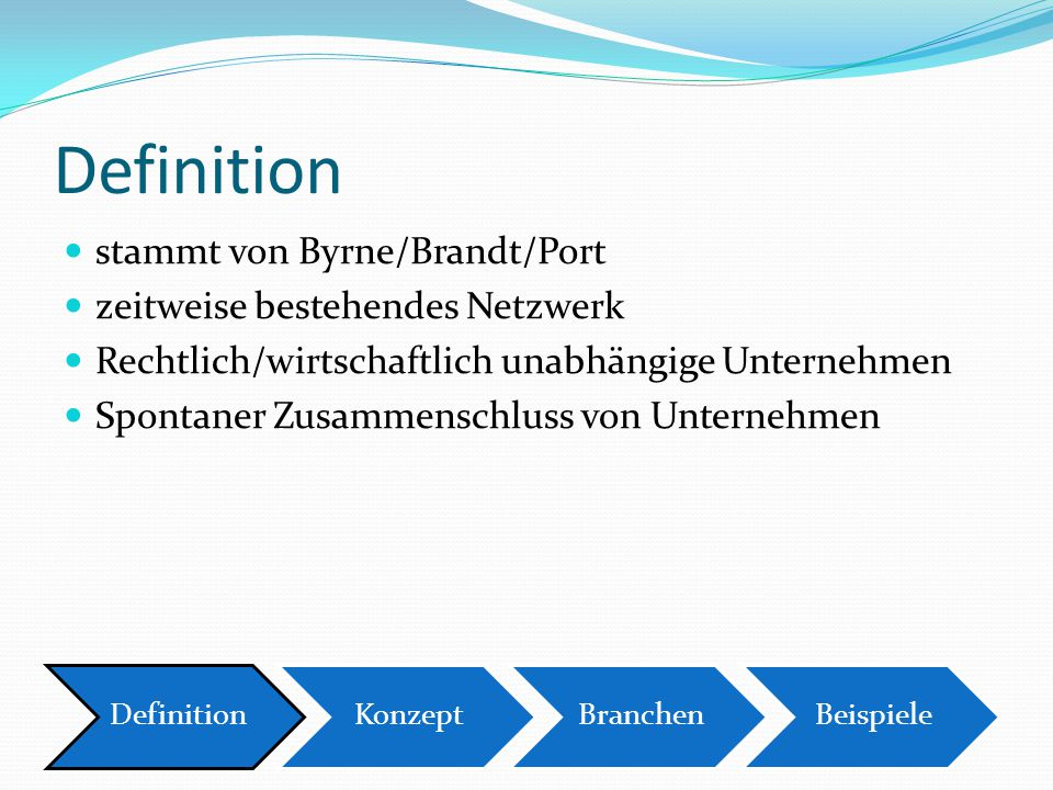 Definition stammt von Byrne/Brandt/Port zeitweise bestehendes Netzwerk